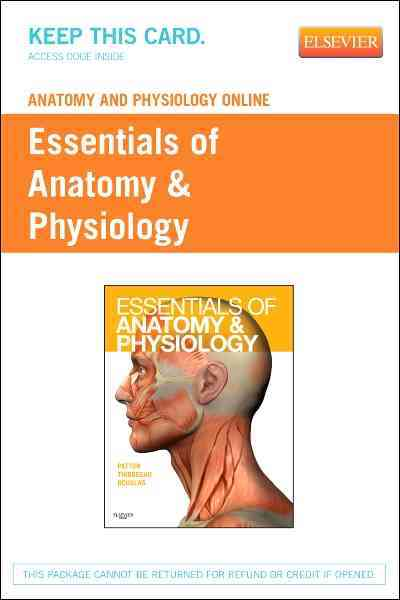Anatomy & Physiology Online for Essentials of Anatomy & Physiology By Patton, Kevin T./ Thibodeau, Gary A./ Douglas, Matthew M.