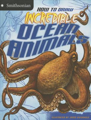 How to Draw Incredible Ocean Animals By McCurry, Kristen/ Osterhold, Jared (ILT)